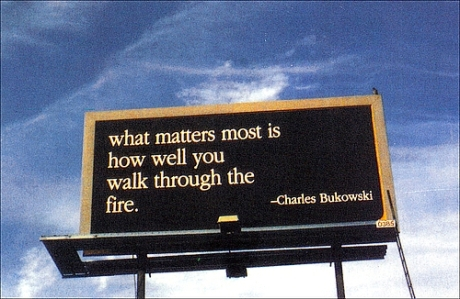 what matters most is how well you through the fire